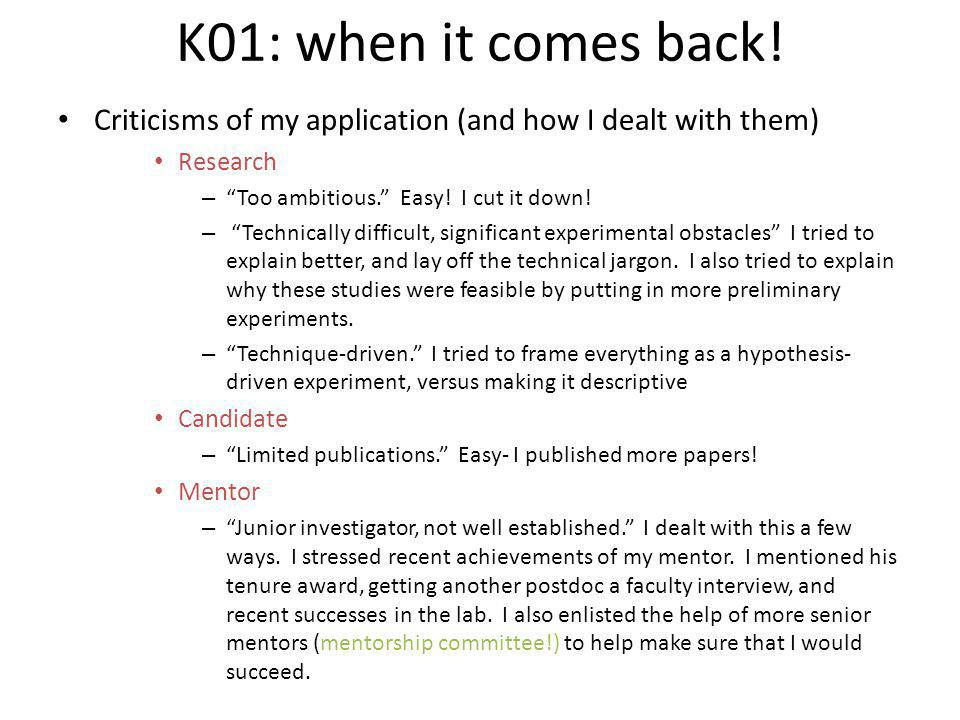 """K01: when it comes back! Criticisms of my application (and how I dealt with them) Research – """"Too ambitious."""" Easy! I cut it down! – """"Technically diff"""