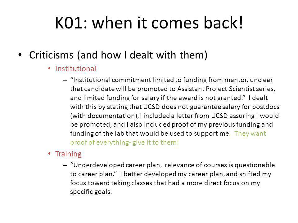 """K01: when it comes back! Criticisms (and how I dealt with them) Institutional – """"Institutional commitment limited to funding from mentor, unclear that"""