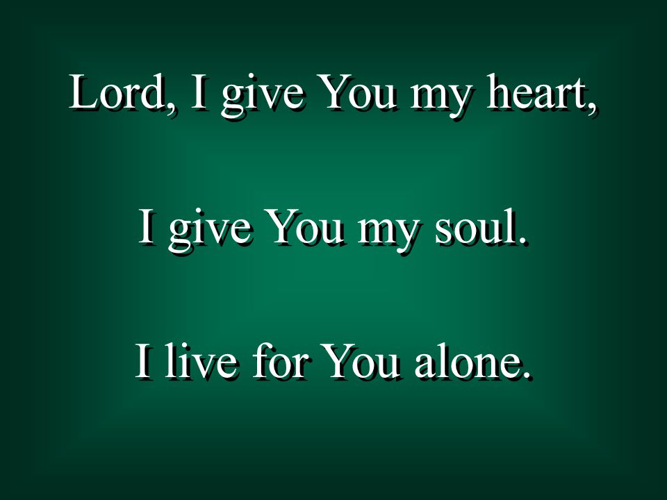 All I have within me I give You praise.All that I adore Is in You.