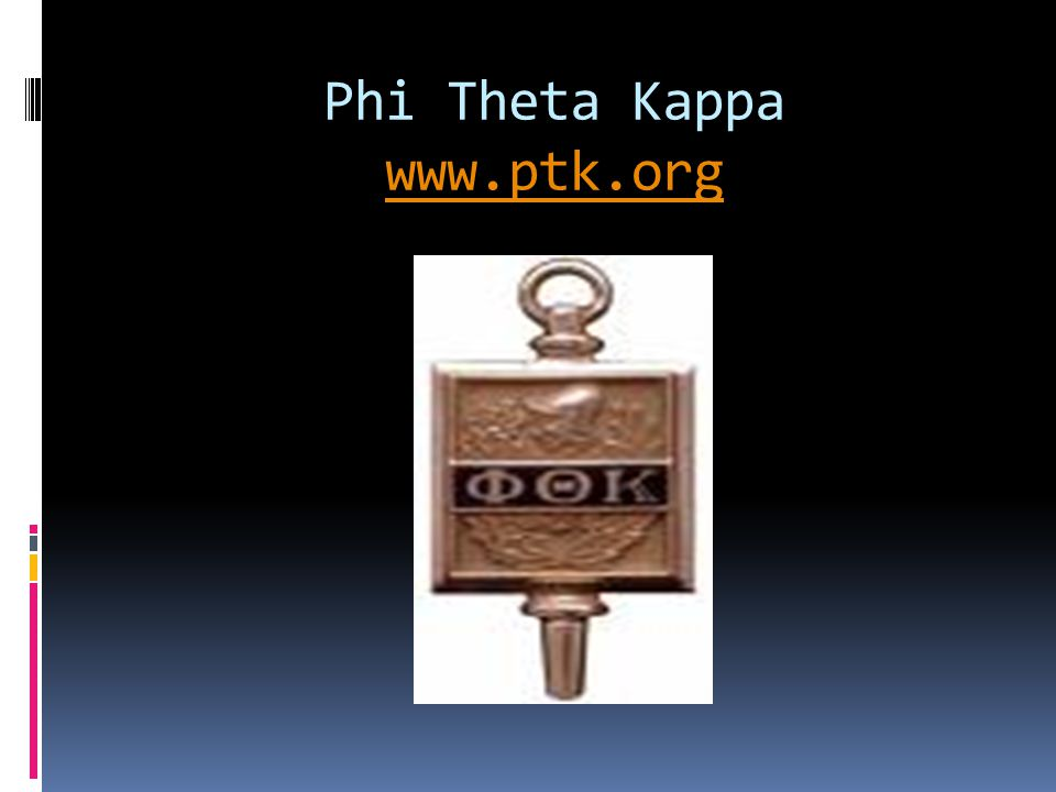 Phi Theta Kappa www.ptk.org www.ptk.org