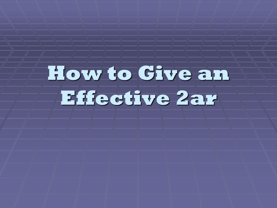 How to Give an Effective 2ar