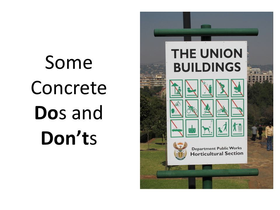 Some Concrete Dos and Don'ts
