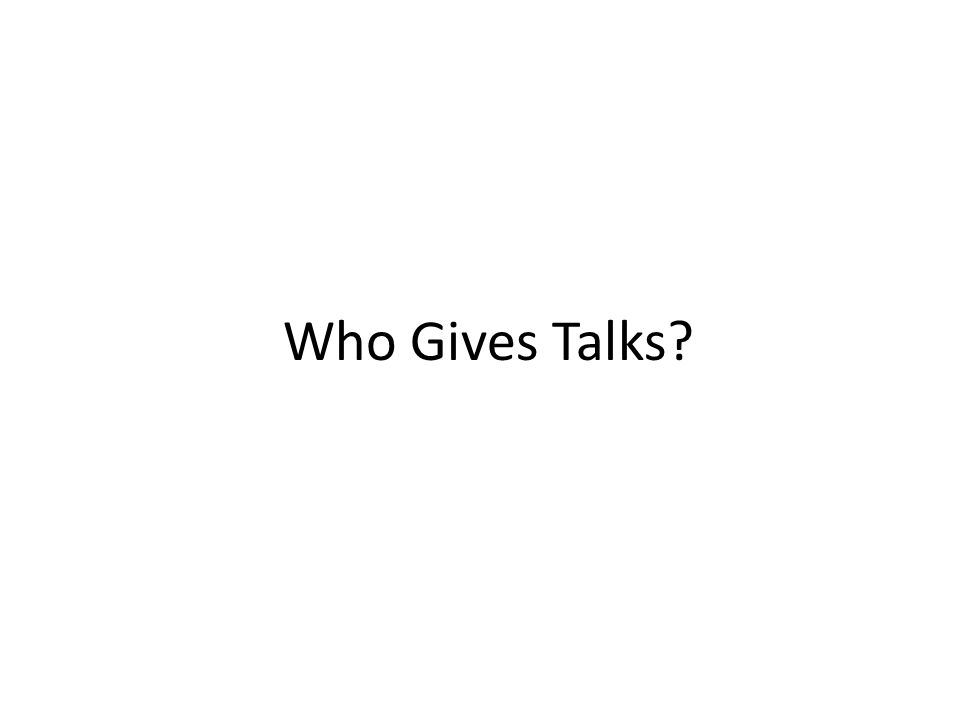 Who Gives Talks