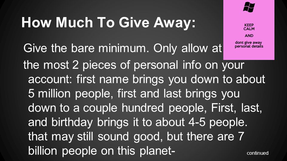 How Much To Give Away: Give the bare minimum.