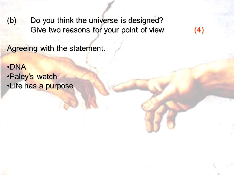 (b)Do you think the universe is designed.