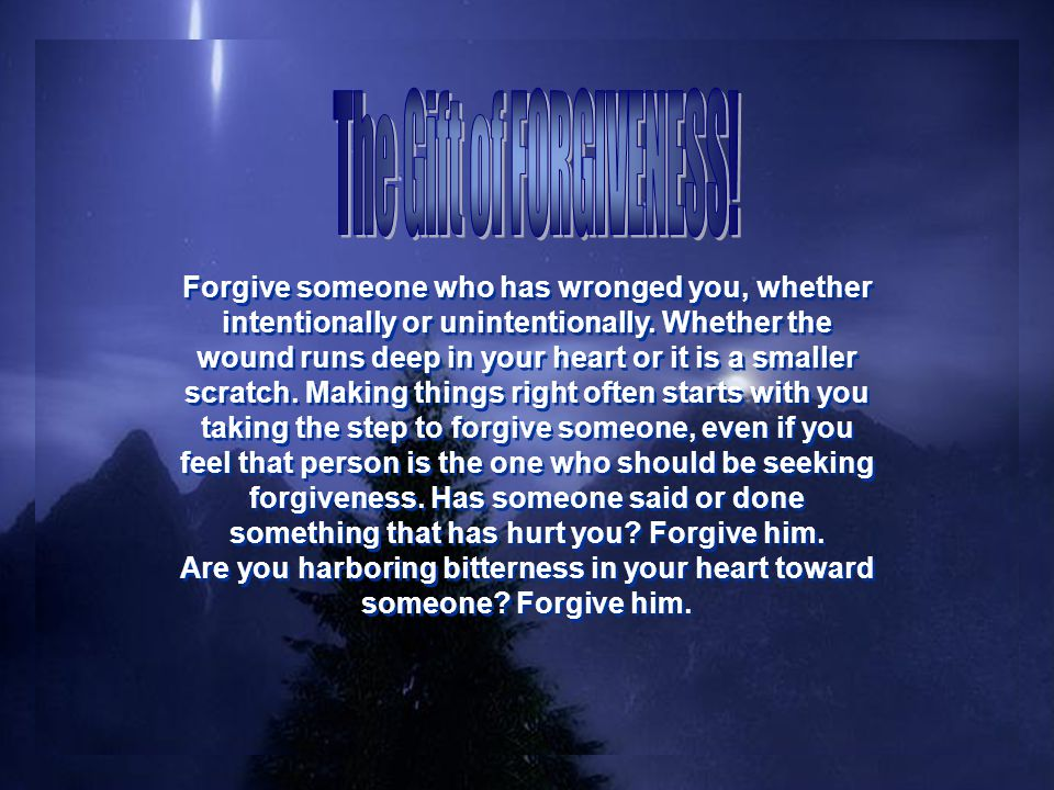 A gift that is high on His wish list is the gift of forgiveness.