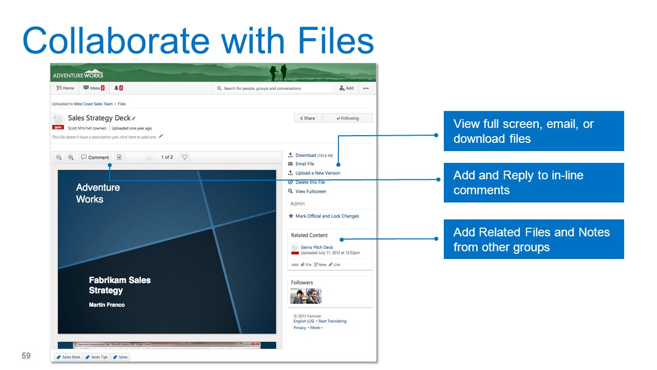 Collaborate with Files 59 View full screen, email, or download files Add and Reply to in-line comments Add Related Files and Notes from other groups