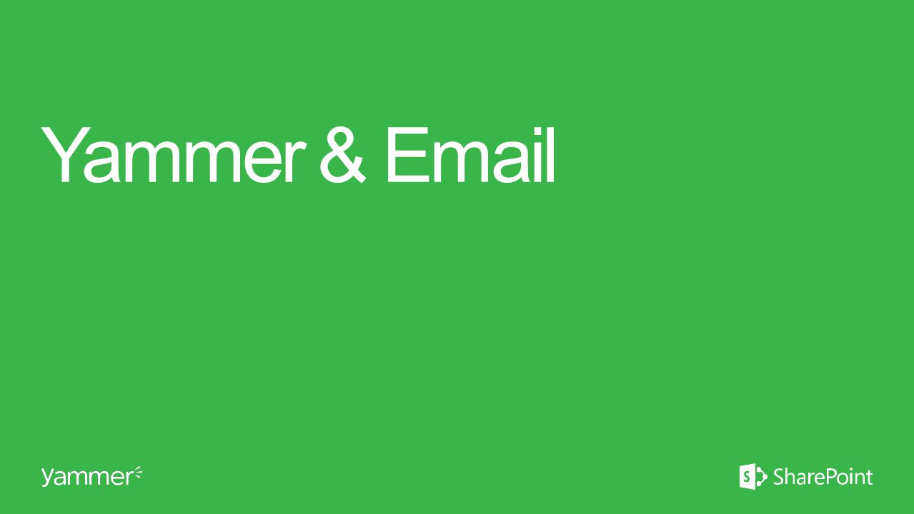 Yammer & Email