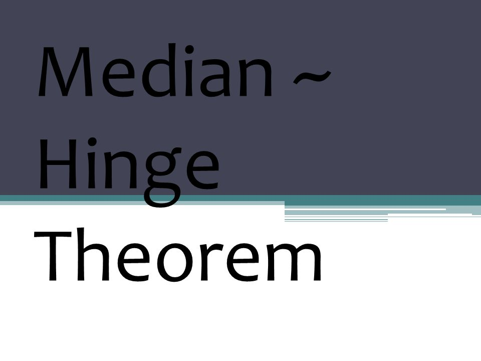 Median ~ Hinge Theorem