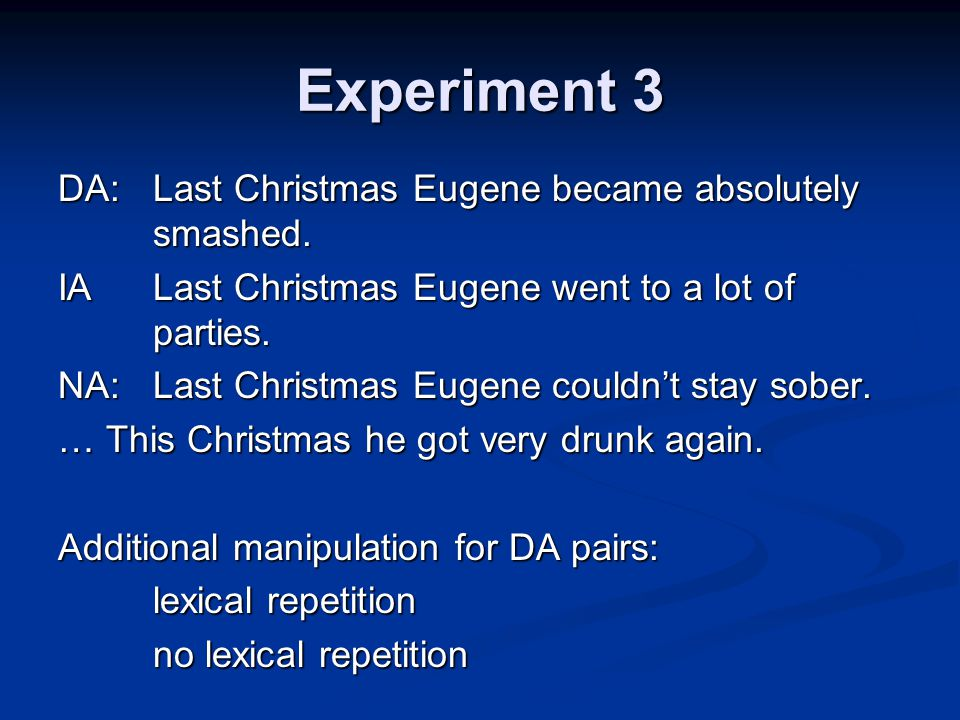 Experiment 3 DA: Last Christmas Eugene became absolutely smashed.