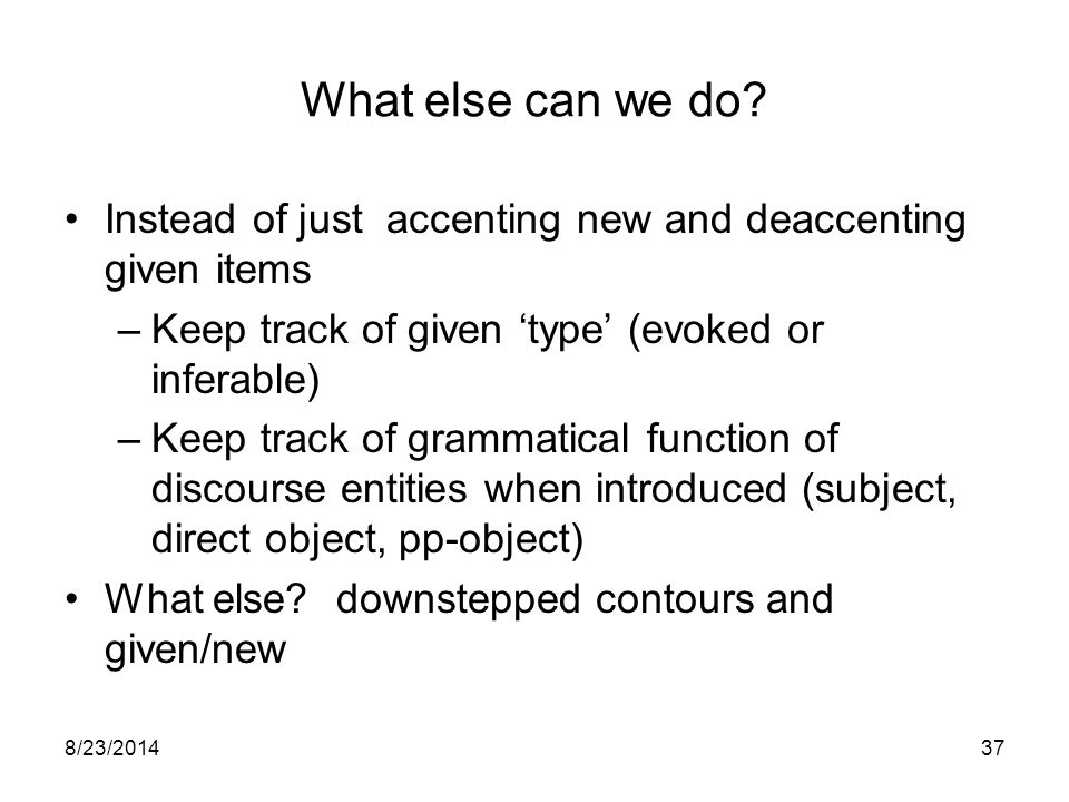 8/23/ How can we determine automatically whether a discourse entity is given or new.