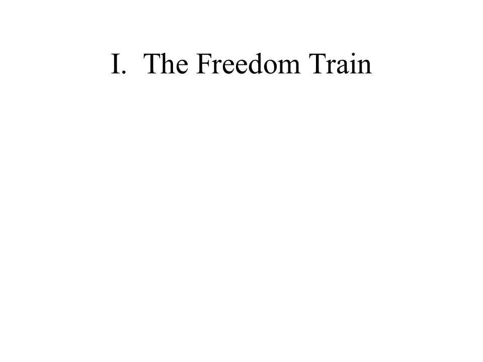 I.The Freedom Train