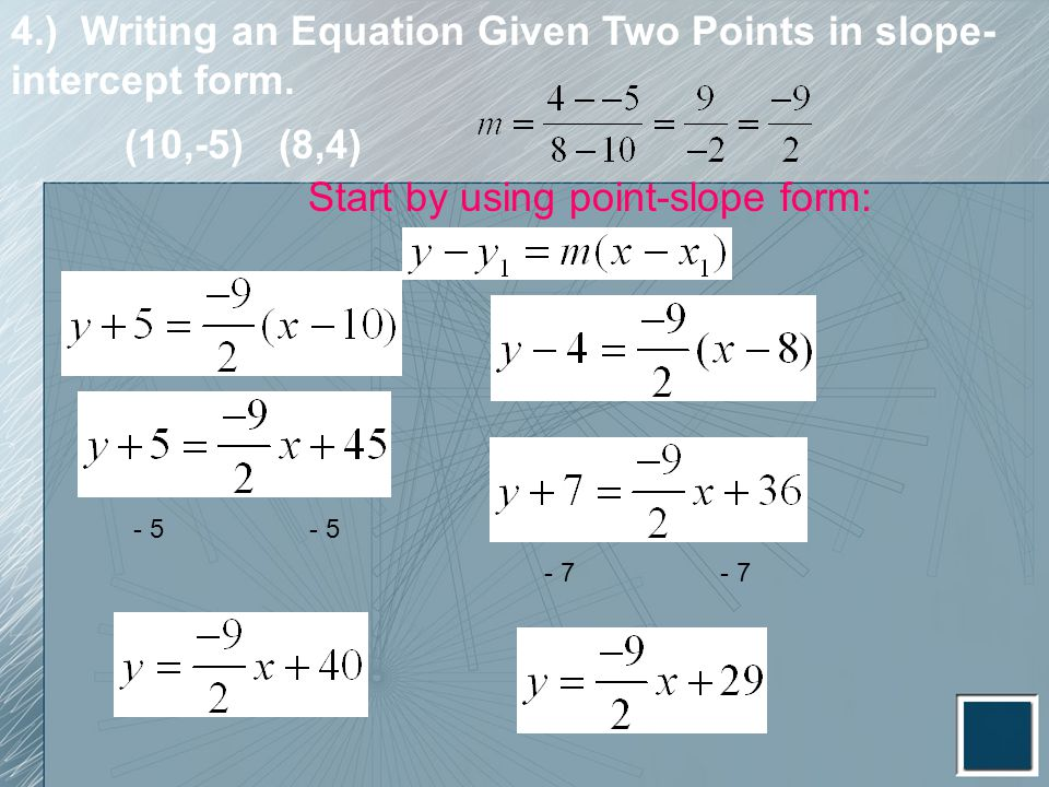 4.) Writing an Equation Given Two Points in slope- intercept form.