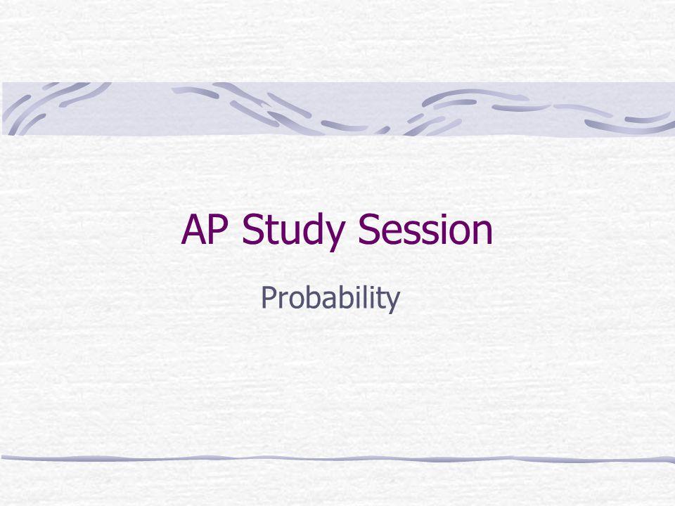 AP Study Session Probability