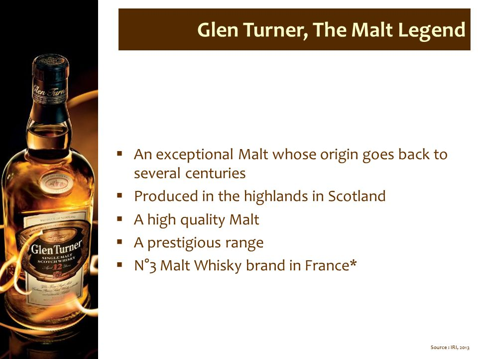 Glen Turner, The Malt Legend  An exceptional Malt whose origin goes back to several centuries  Produced in the highlands in Scotland  A high qualit