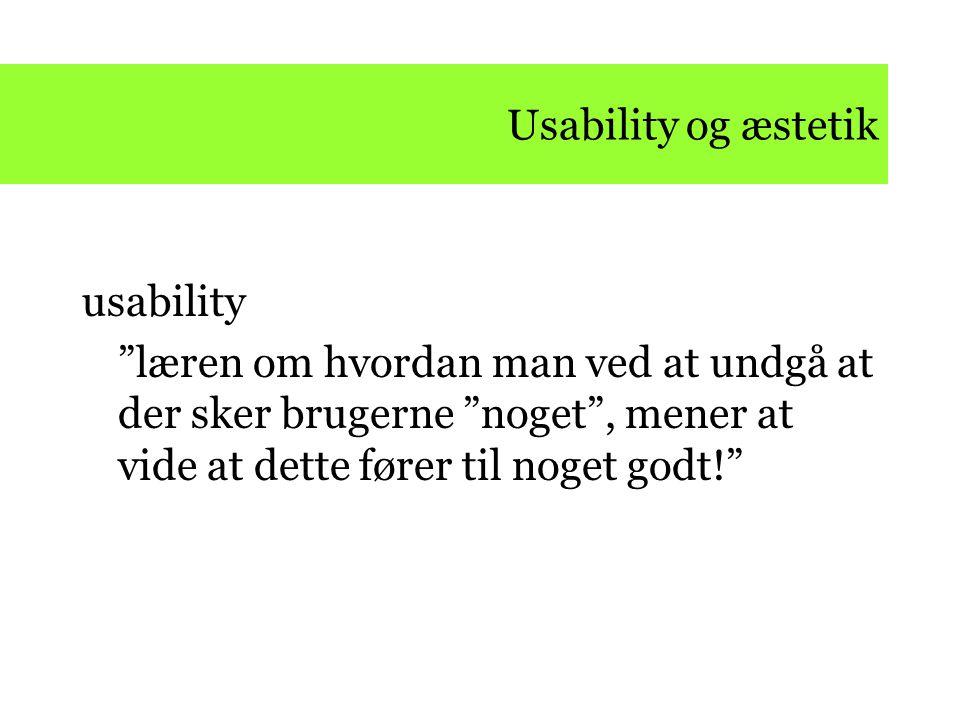 Usability og æstetik hvis man vil se utimativ dårlig usability, så gå på museum og kig på moderne kunst Superflex og Peter Carstensen Flex pissing/Björk er en nar [a.k.a.