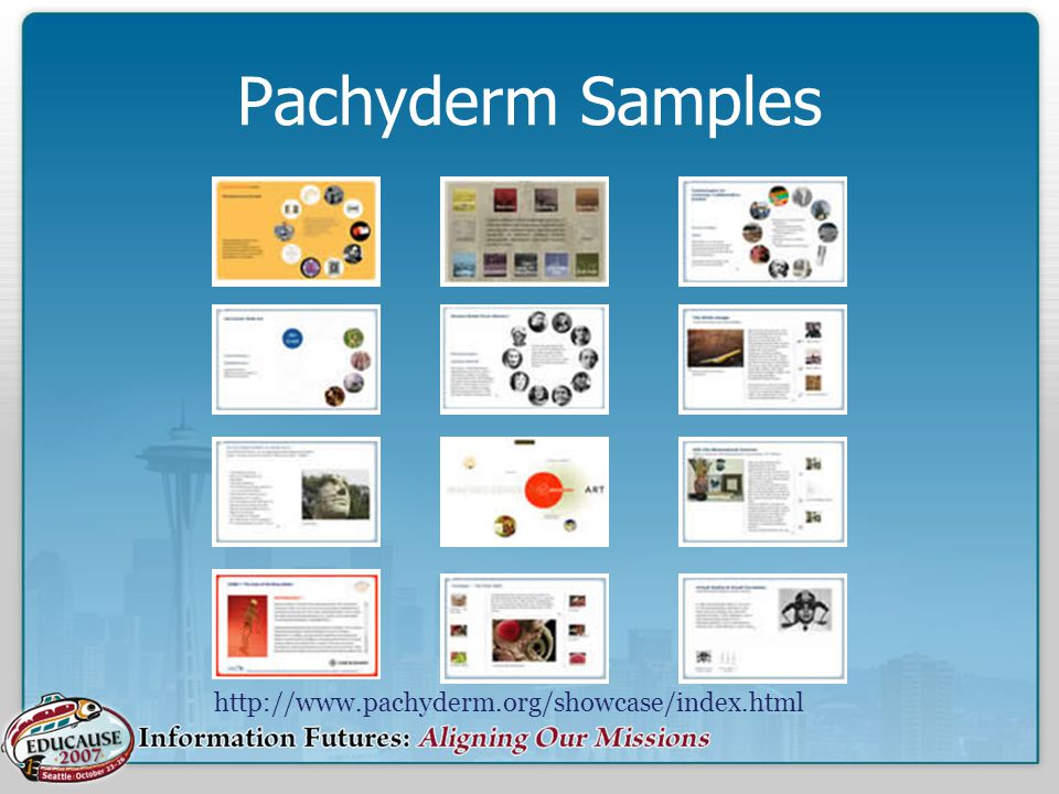 Pachyderm Samples http://www.pachyderm.org/showcase/index.html