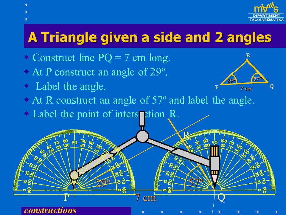 constructions  Construct line PQ = 7 cm long. At P construct an angle of 29º.