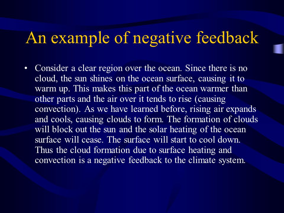 An example of negative feedback Consider a clear region over the ocean.