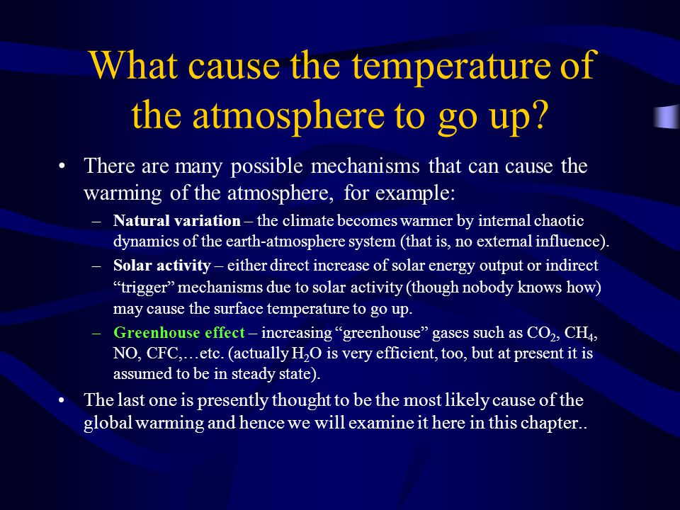 What cause the temperature of the atmosphere to go up.