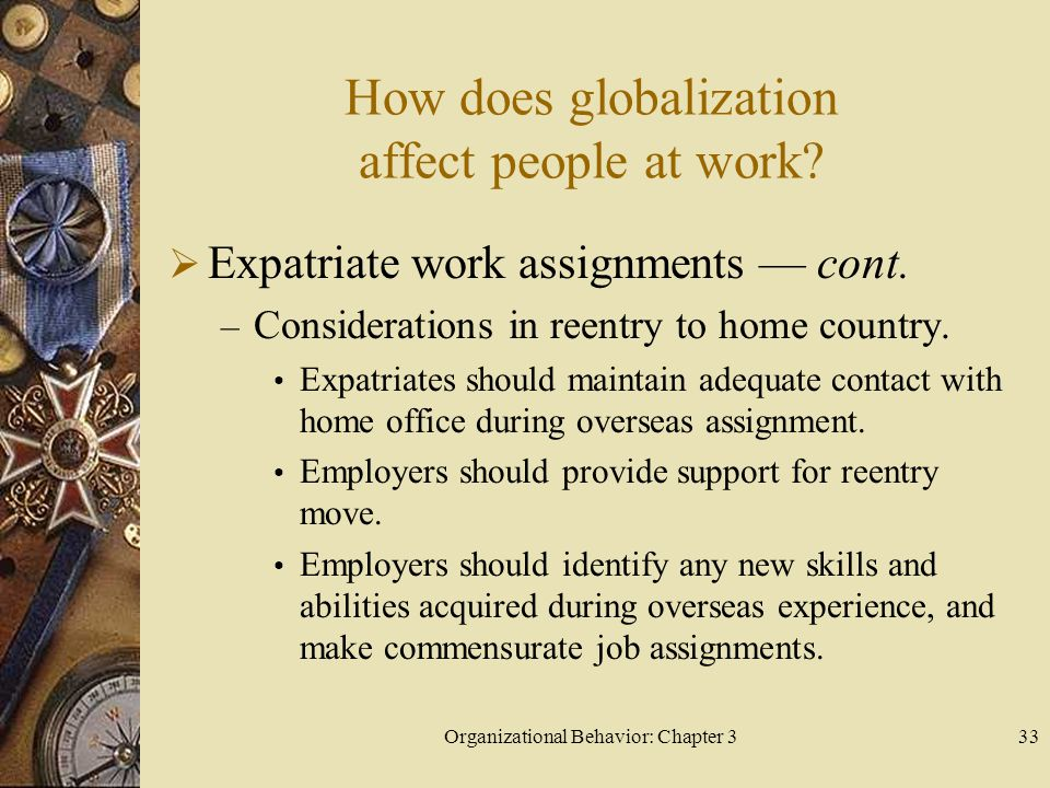 Organizational Behavior: Chapter 333 How does globalization affect people at work.