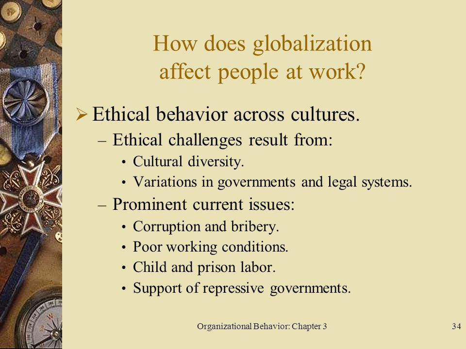 Organizational Behavior: Chapter 334 How does globalization affect people at work.