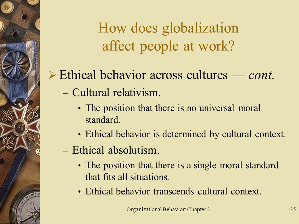 Organizational Behavior: Chapter 335 How does globalization affect people at work.