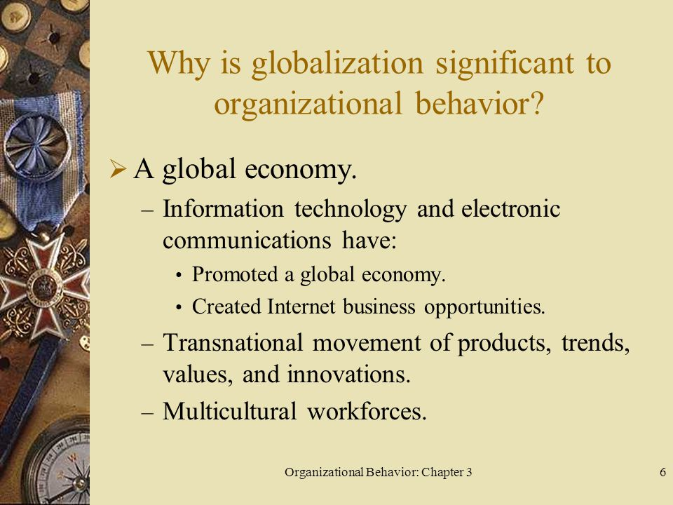 Organizational Behavior: Chapter 36 Why is globalization significant to organizational behavior.