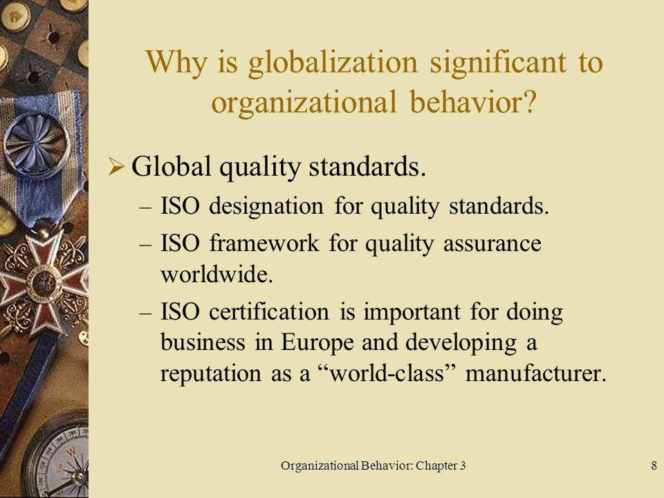 Organizational Behavior: Chapter 38 Why is globalization significant to organizational behavior.