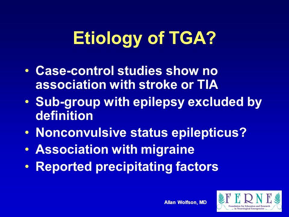 Allan Wolfson, MD Etiology of TGA.