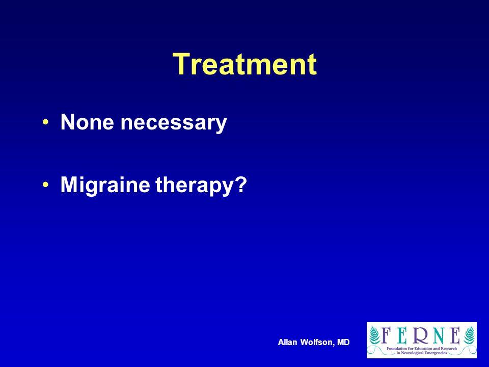 Allan Wolfson, MD Treatment None necessary Migraine therapy