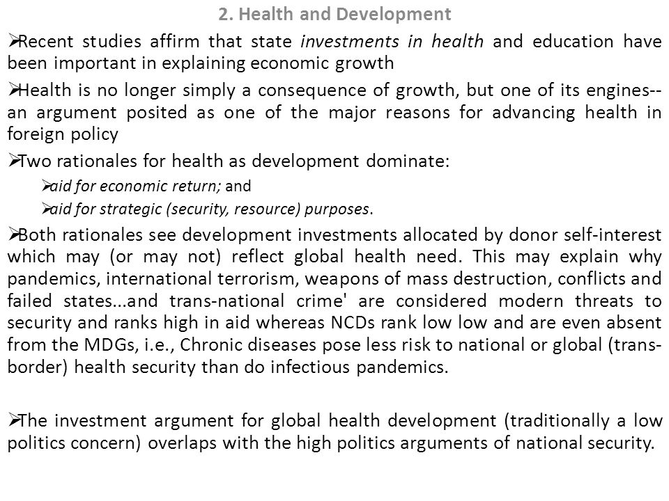 2. Health and Development  Recent studies affirm that state investments in health and education have been important in explaining economic growth  H