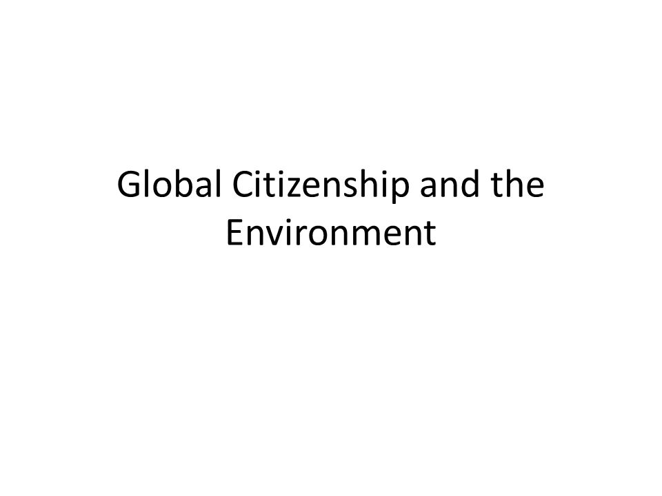Global Citizenship and the Environment