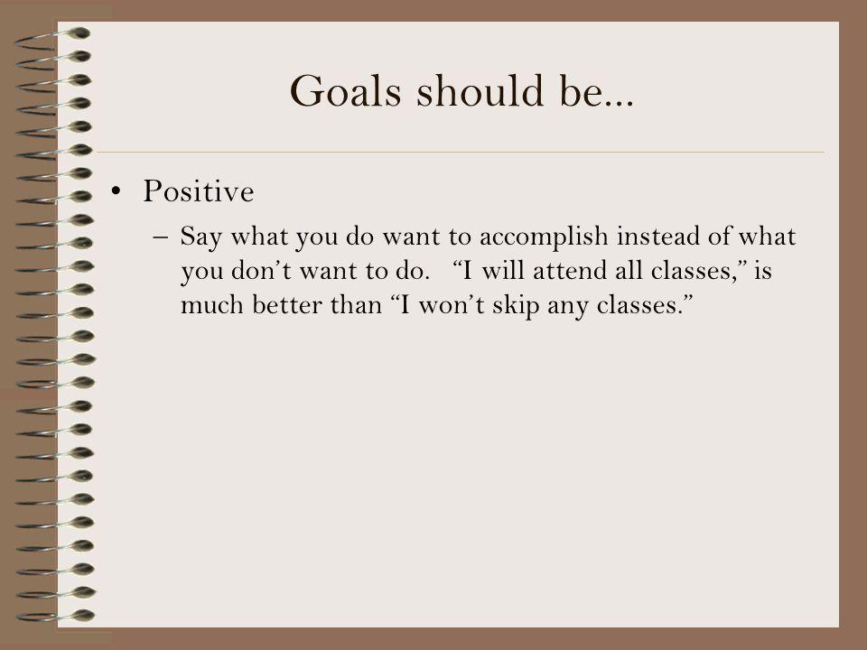 Goals should be...