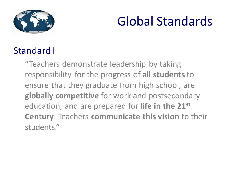 Global Standards Standard II – Teachers encourage an environment that is inviting, respectful, supportive, inclusive, and flexible.