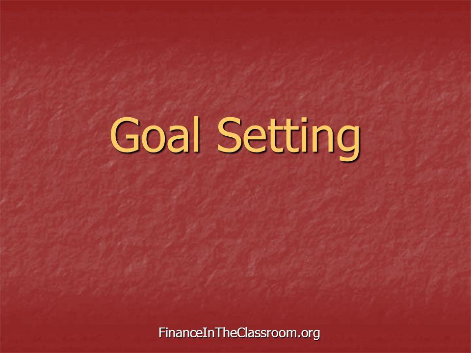 Goal Setting FinanceInTheClassroom.org