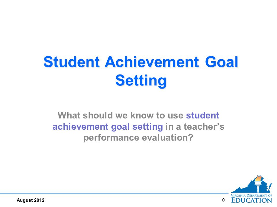 Why Consider Student Achievement Goal Setting.