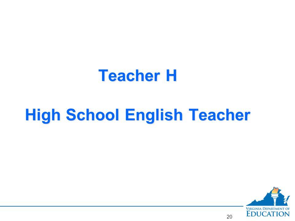 Professional's Name: Teacher H Worksite Yourtown High School Job Title: English Teacher School Year 2012- 13 I.