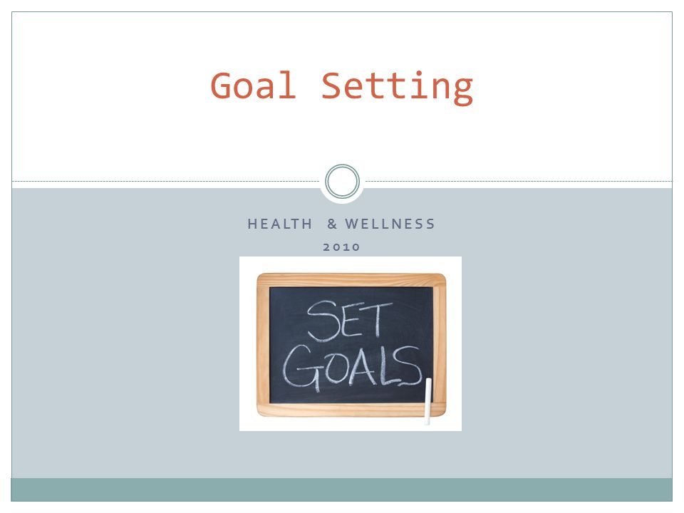 HEALTH & WELLNESS 2010 Goal Setting