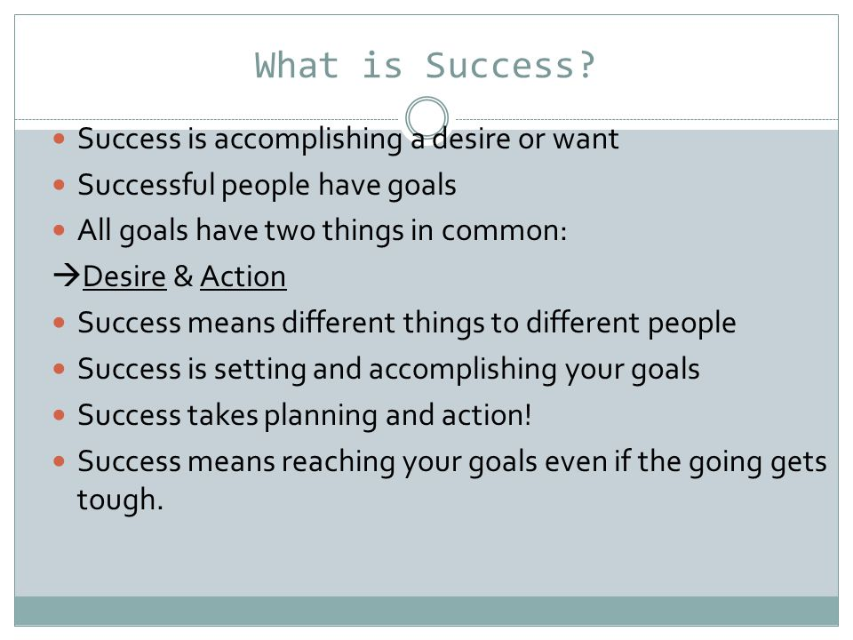 The Details Checkpoints  These are necessary to help you evaluate your progress in attaining each goal.