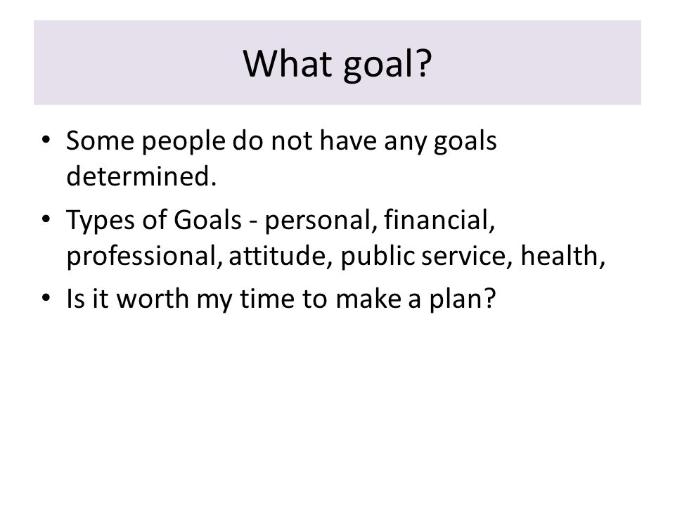 What's you goal