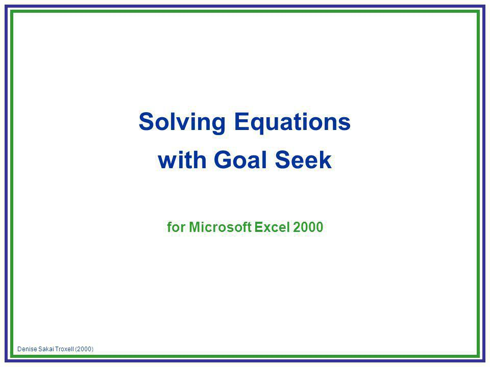 Denise Sakai Troxell (2000) Solving Equations with Goal Seek for Microsoft Excel 2000