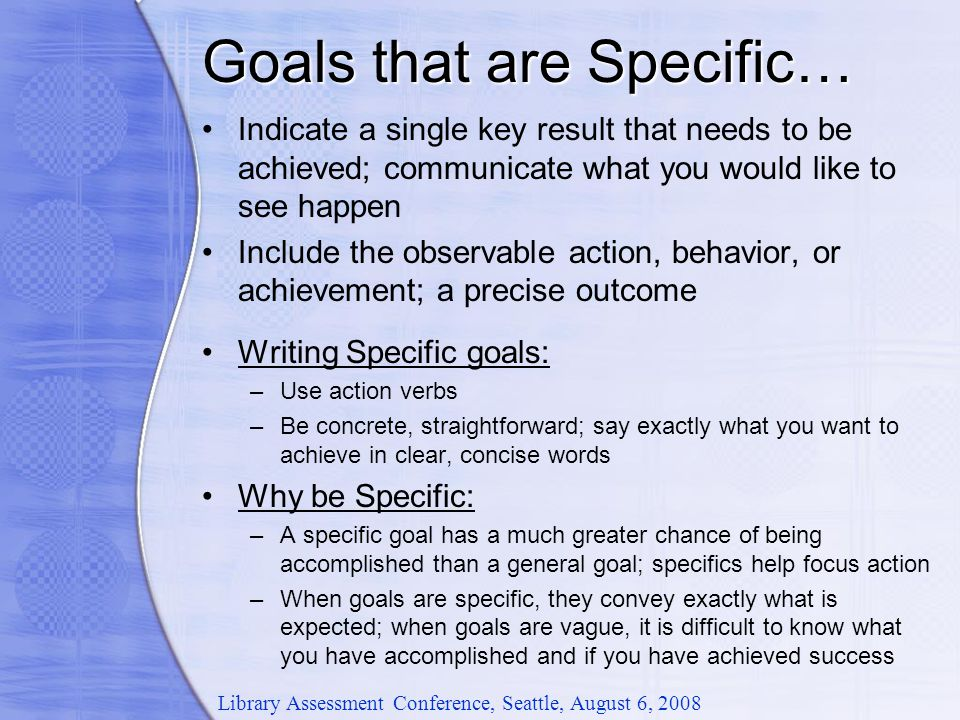 S.M.A.R.T.Goals We know one more thing about objectives: how to use them.