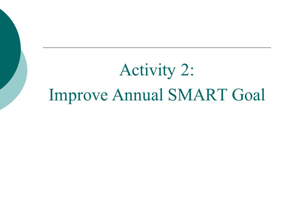 Activity 2: Improve Annual SMART Goal