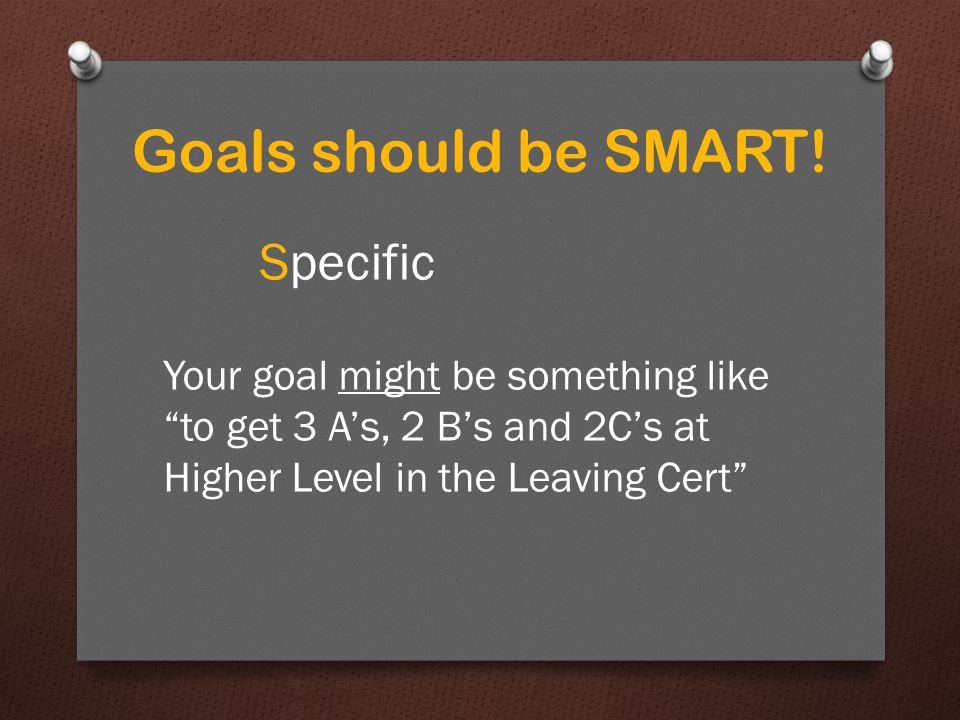 Specific Goals should be SMART!