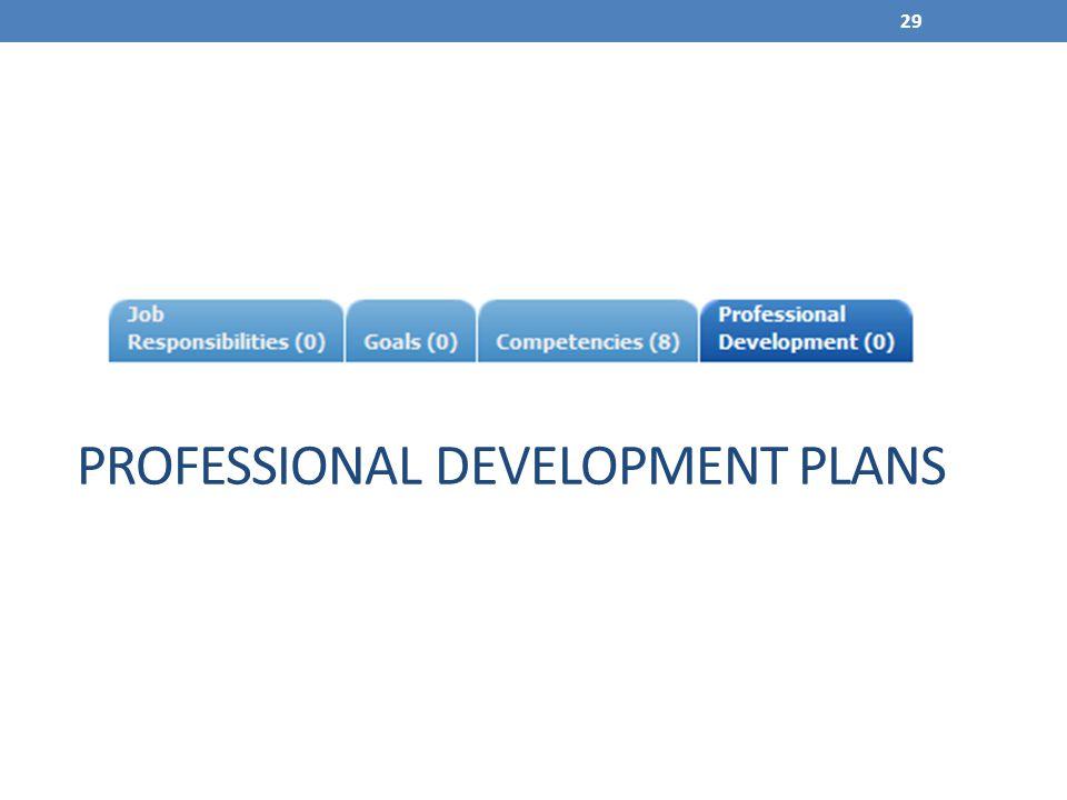 29 PROFESSIONAL DEVELOPMENT PLANS