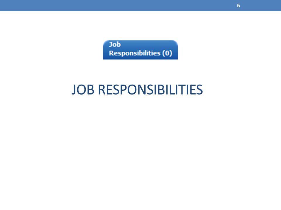 6 JOB RESPONSIBILITIES
