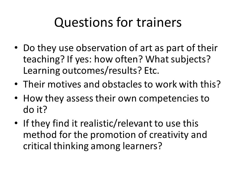 Questions for learners Have you ever met this method in adult education.