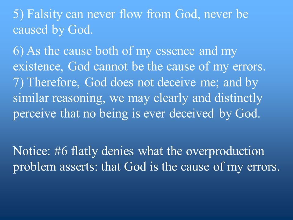5) Falsity can never flow from God, never be caused by God.