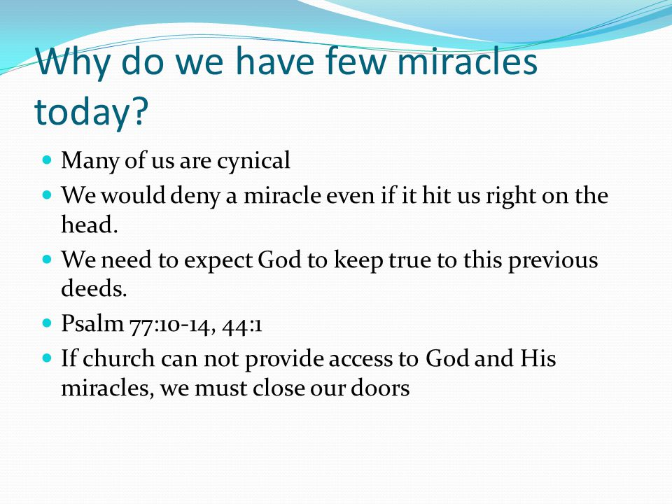 Why do we have few miracles today.